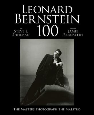 Leonard Bernstein 100 - The Masters Photograph the Maestro