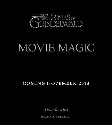 Fantastic Beasts, The Crimes of Grindelwald: Movie Magic