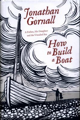 How to Build a Boat - The Story of a Magical Voyage of Rediscovery