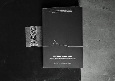 We Were Strangers: Stories Inspired by Unknown Pleasures