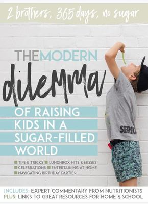 The Modern Dilemma - Raising Kids in a Sugar-Filled World
