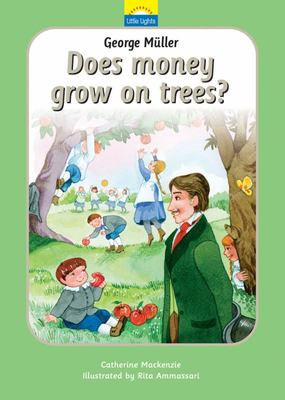 George Müller - Does Money Grow on Trees?