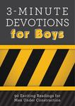 3-Minute Devotions for Boys - 90 Exciting Readings for Men under Construction