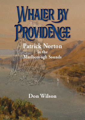 Whaler by Providence: Patrick Norton in the Marlborough Sounds