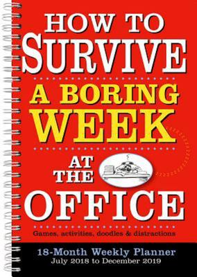 2019 How to Survive a Boring Week at the Office 18-Month Weekly Planner - By Sellers Publishing