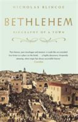 Bethlehem - Biography of a Town