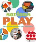 Serious Play - Design in Midcentury America