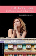 Oxford Bookworms Library: Level 4: Eat Pray Love