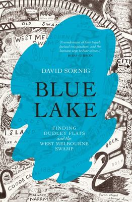 Blue Lake: Finding Dudley Flats and the West Melbourne Swamp