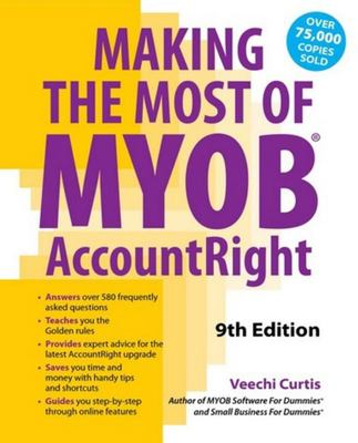 Making the Most of MYOB Software : For Australian Businesses