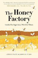 The Honey Factory: Inside the Ingenious World of Bees