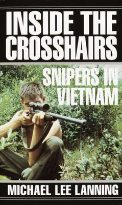 Inside the Crosshairs - Snipers in Vietnam