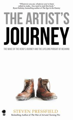 The Artist's Journey - The Wake of the Hero's Journey and the Lifelong Pursuit of Meaning