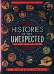 Histories of the Unexpected - How Everything Has a History