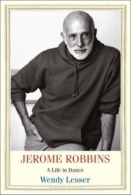 Jerome Robbins - A Life in Dance