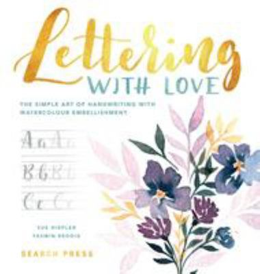 Lettering with Love - The Simple Art of Handwriting with Watercolour Embellishment