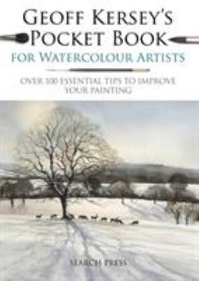 Geoff Kersey's Pocket Book for Watercolour Artists - Over 100 Essential Tips to Improve Your Painting