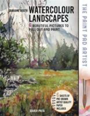 The Paint Pad Artist: Watercolour Landscapes - Beautiful Pictures to Pull-Out and Paint