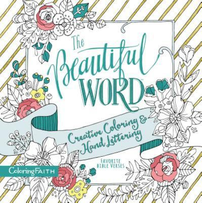 The Beautiful Word Creative Coloring and Hand Lettering - Favorite Bible Verses
