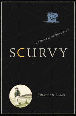Scurvy - The Disease of Discovery
