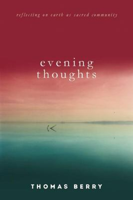 Evening Thoughts - Reflecting on Earth As a Sacred Community