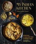 My Indian Kitchen - Delicious Recipes for New Zealand Cooks