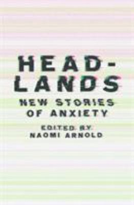 Headlands : New Stories of Anxiety