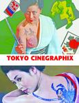 Tokyo Cinegraphix Two - Bad Girls and Sexy Crime: 100 Film Posters from Japan