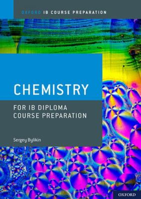 Oxford IB Course Preparation: Chemistry for IB Diploma