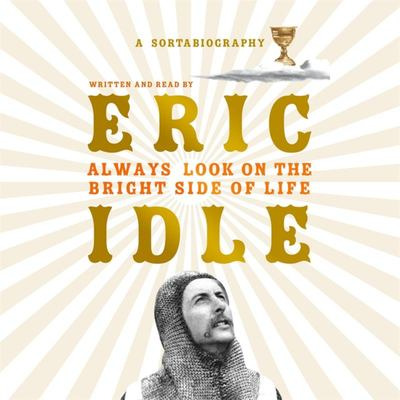 Always Look on the Bright Side of Life: A Sortabiography (Audio CD)