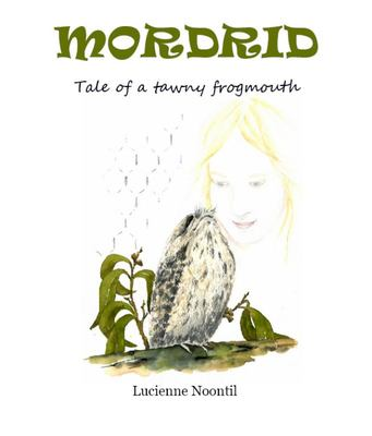 Mordrid - Tale of a Tawny Frogmouth - Tale of a Tawny Frogmouth