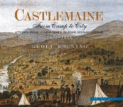 CASTLEMAINE FROM CAMP TO CITY