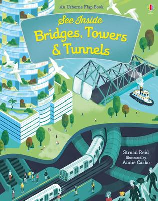 See Inside Bridges, Towers and Tunnels  (Usborne Lift-the-Flap Board Book)