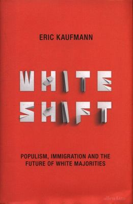 White Shift - Populism, Immigration and the Future of White Majorities