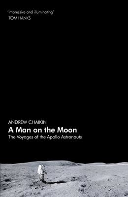 Man on the Moon: The Voyages of the Apollo Astronauts A