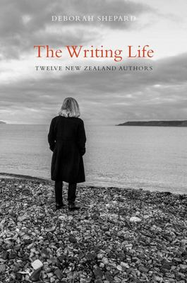 The Writing Life - Twelve New Zealand Authors