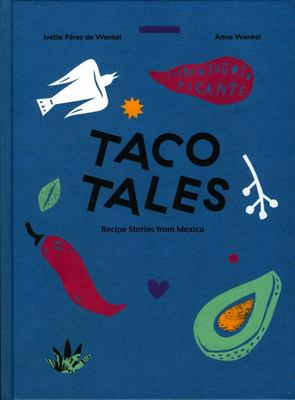 Taco Tales Recipe Stories from Mexico