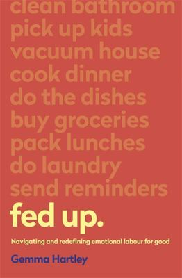 Fed Up: Navigating and Redefining Emotional Labour for Good