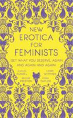 New Erotica for Feminists: Get What You Deserve, Again and Again and Again