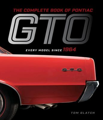 The Complete Book of Pontiac GTO: Every Model Since 1964