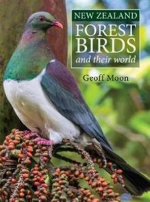 New Zealand Forest Birds and Their World