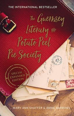 Guernsey Literary and Potato Peel Pie Society Special Enhanced Edition, The