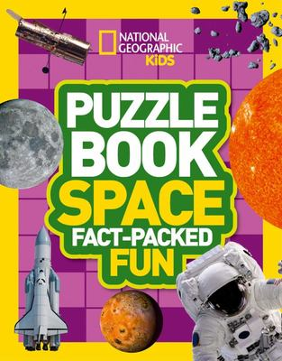 National Geographic Kids Puzzle Book - Space - A Fact-Packed Fun Book of Space Themed Puzzles