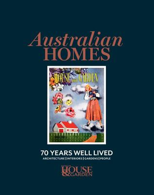 Australian House and Garden 70 Years a Life Well Lived