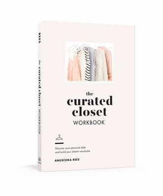 The Curated Closet Workbook - Discover Your Personal Style and Build Your Dream Wardrobe
