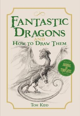 Fantastic Dragons & How to Draw Them