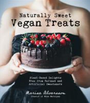 Naturally Sweet Vegan Treats: Plant-Based Delights Free from Refined and Artificial Sweeteners