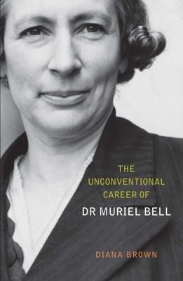 The Unconventional Career of Dr Muriel Bell