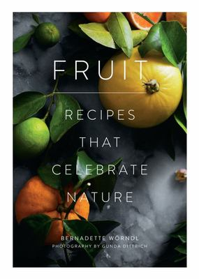 Fruit - Recipes That Celebrate Nature