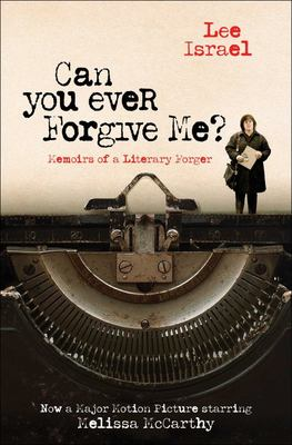 Can You Ever Forgive Me? - Memoirs of a Literary Forger